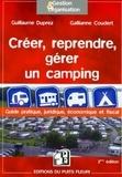 Guillaume Duprez et Gallianne Coudert - Créer, reprendre, gérer un camping.