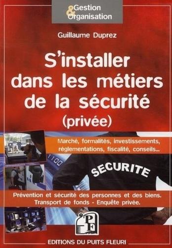 Guillaume Duprez - S'installer dans les métiers de la sécurité (privée).