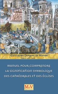 Guillaume Durand de Mende - Manuel pour comprendre la signification symbolique des cathédrales et des églises.