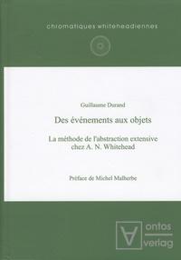 Guillaume Durand - Des événements aux objets - La méthode de l'abstraction extensive chez A. N. Whitehead.