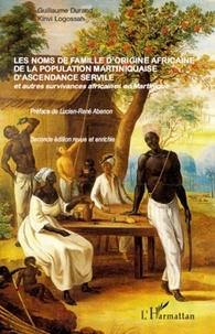 Guillaume Durand et Kinvi Logossah - Les noms de famille d'origine africaine de la population martiniquaise d'ascendance servile - Et d'autres survivances africaines en Martinique.