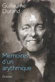 Guillaume Durand - Mémoires d'un arythmique.