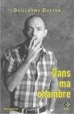 Guillaume Dustan - Dans ma chambre.