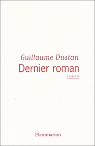 Guillaume Dustan - Dernier roman.