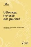 Guillaume Duteurtre et Bernard Faye - L'élevage, richesse des pauvres - Stratégies d'éleveurs et organisations sociales face aux risques dans les pays du Sud.