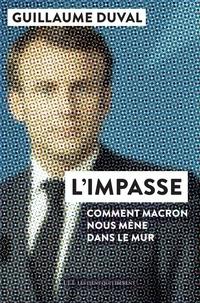 Guillaume Duval - L'impasse - Comment Macron nous mène dans le mur.