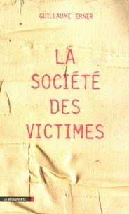 Guillaume Erner - La société des victimes.