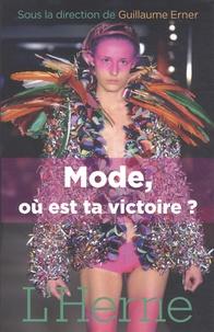Guillaume Erner - Mode, où est ta victoire ?.