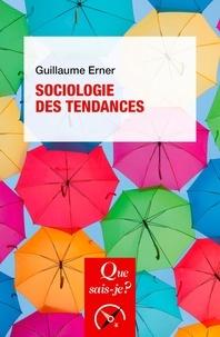 Guillaume Erner - Sociologie des tendances.