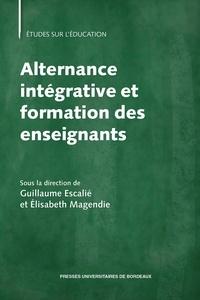 Guillaume Escalié et Elisabeth Magendie - Alternance intégrative et formation des enseignants.