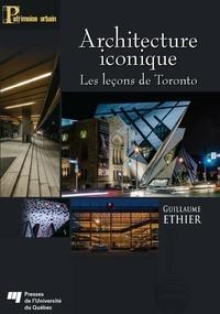 Guillaume Ethier - Architecture iconique - Les leçons de Toronto.