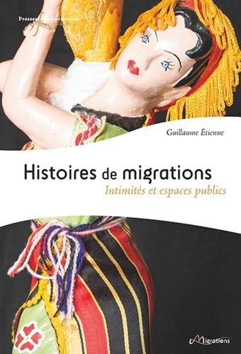 Histoires de migrations. Intimités et espaces publics