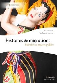 Guillaume Etienne - Histoires de migrations - Intimités et espaces publics.