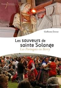 Guillaume Etienne - Les sauveurs de sainte Solange - Les Portugais en Berry.