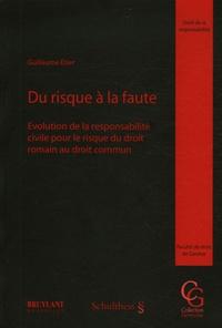 Du risque à la faute - Evolution de la responsabilité civile pour le risque du droit romain au droit commun.pdf