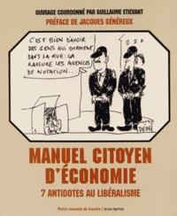 Guillaume Etievant - Manuel citoyen d'économie - 7 antidotes au libéralisme.