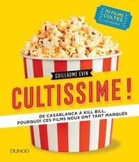 Guillaume Evin - Cultissime ! - De Casablanca à Kill Bill, pourquoi ces films nous ont tant marqués.