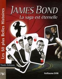 Guillaume Evin - James Bond - La saga est éternelle.