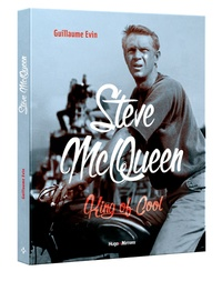 Guillaume Evin - Steve McQueen - King of Cool.