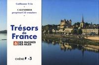 Guillaume Evin - Trésors de France & Des racines et des ailes - Calendrier perpétuel 52 semaines.