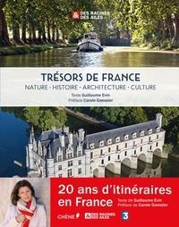 Guillaume Evin - Trésors de France : Nature, histoire, architecture, culture - Des racines & des ailes.