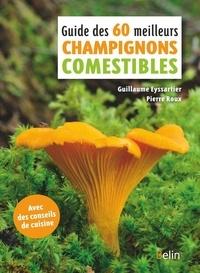 Guillaume Eyssartier et Pierre Roux - Les 60 meilleurs champignons comestibles.