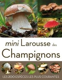 Guillaume Eyssartier - Mini Larousse des Champignons - Les 200 espèces les plus courantes.
