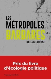 Guillaume Faburel - Les métropoles barbares.