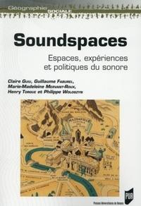 Guillaume Faburel et Claire Guiu - Soundspaces - Espaces, expériences et politiques du sonore.