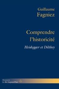 Guillaume Fagniez - Comprendre l'historicité - Heidegger et Dilthey.