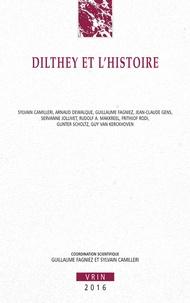 Guillaume Fagniez et Sylvain Camilleri - Dilthey et l'histoire.