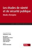 Guillaume Farde - Etudes de sureté et de sécurité publique - Mode d'emploi.