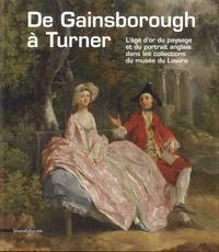 Guillaume Faroult - De Gainsborough à Turner - L'âge d'or du paysage et du portrait anglais dans les collections du Louvre.