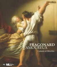 Guillaume Faroult - Fragonard amoureux - Galant et libertin.