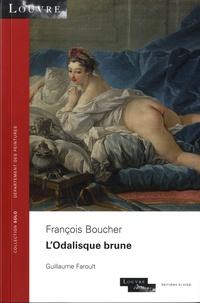 Guillaume Faroult - François Boucher - L'odalisque brune.
