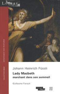 Guillaume Faroult - Lady Macbeth marchant dans son sommeil - Johann Heinrich Füssli.