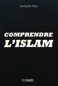 Guillaume Faye - Comprendre l'islam.