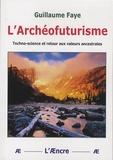 Guillaume Faye - L'Archéofuturisme - Techno-science et retour aux valeurs ancestrales.