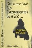 Guillaume Faye - Les Extraterrestres de A à Z.