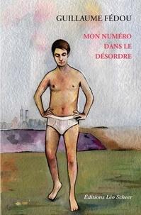 Guillaume Fédou - Mon numéro dans le désordre.