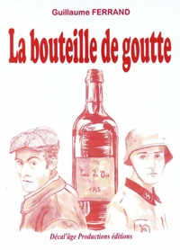 Guillaume Ferrand - La bouteille de goutte.