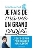 Guillaume Fond - Je fais de ma vie un grand projet.
