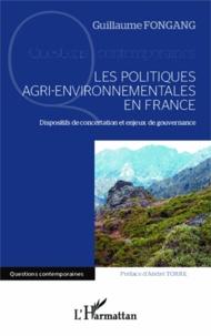 Guillaume Fongang - Les politiques agri-environnementales en France - Dispositifs de concertation et enjeux de gouvernance.