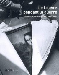Le Louvre pendant la guerre - Regards photographiques 1938-1947.pdf