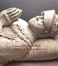 Guillaume Fonkenell - Les funérailles d'Anne de Montmorency - Connétable de France (1567).