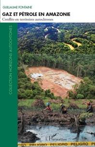 Guillaume Fontaine - Gaz et pétrole en Amazonie - Conflits en territoires autochtones.