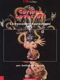 Guillaume Foresti - Corman Lovecraft. - La rencontre fantastique.