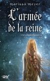 Guillaume Fournier et Marissa Meyer - Chroniques lunaires - livre 2,5 : L'armée de la reine.