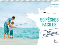 Guillaume Fourrier - 50 pêches faciles en Atlantique.