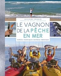 Guillaume Fourrier - Le Vagnon de la pêche en mer - Espèces, techniques, matériel, montages.